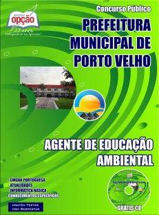 Apostila Concurso Prefeitura do Município de Porto Velho / RO - 2015: - Cargos: Agente de Educação Ambiental