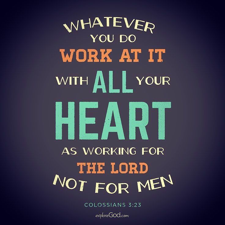 Work willingly at whatever you do as though you were working for the Lord rather than for people. Remember that the Lord will give you an inheritance as your reward and that the Master you are serving is Christ. (Colossians 3:23-24 NLT) #scripture4atm