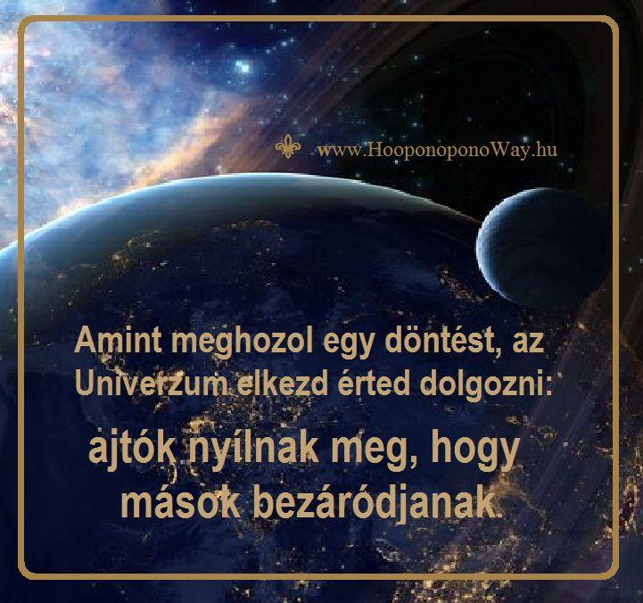 Hálát adok a mai napért. Tudd, hogy Isten Univerzumát a Szeretet vezérli. Minden érted történik, ami az életedben van. Tudd, hogy Tőle mindig a legjobbat kapod. Mindig választhatod őt vagy a saját elvárásaidat. De emlékezz: Isten Univerzumát a Szeretet vezérli. Így szeretlek, Élet! Köszönöm. Szeretlek ❤️ ⚜ Ho'oponoponoWay Magyarország ⚜ www.HooponoponoWay.hu