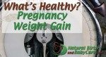 Pregnancy weight gain concerns?  Click here: