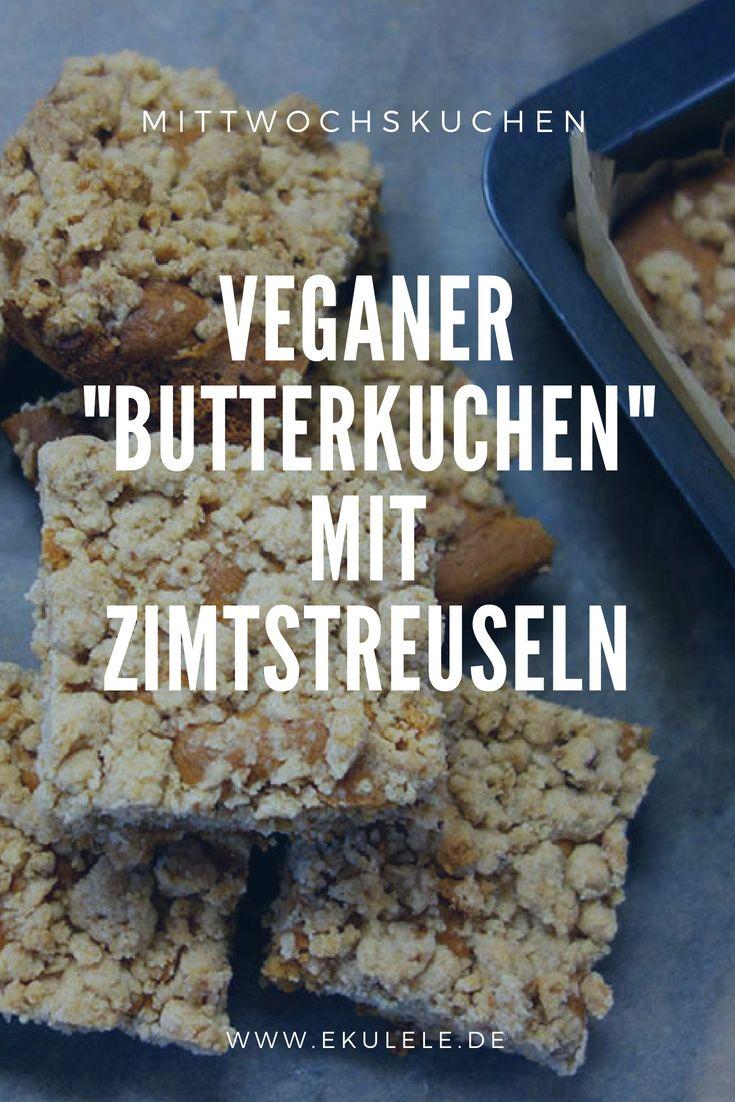 Veganer Butterkuchen mit Zimtstreuseln. Einfaches Rezept für einen leckeren Kuc…