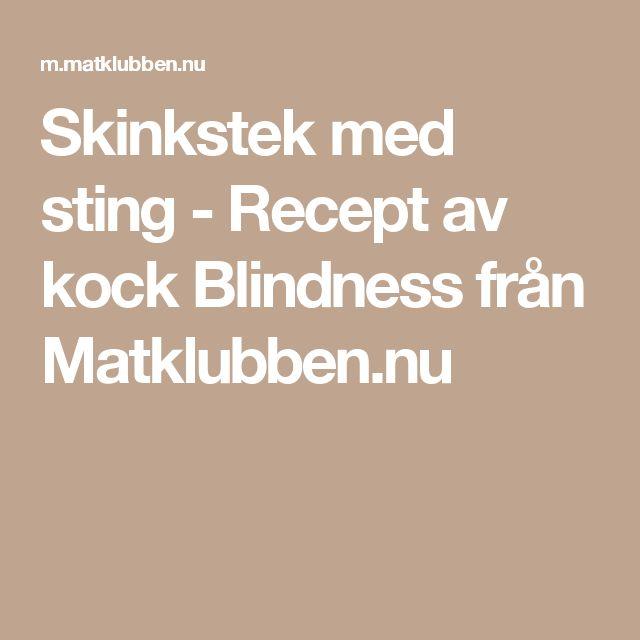 Skinkstek med sting - Recept av kock Blindness från Matklubben.nu