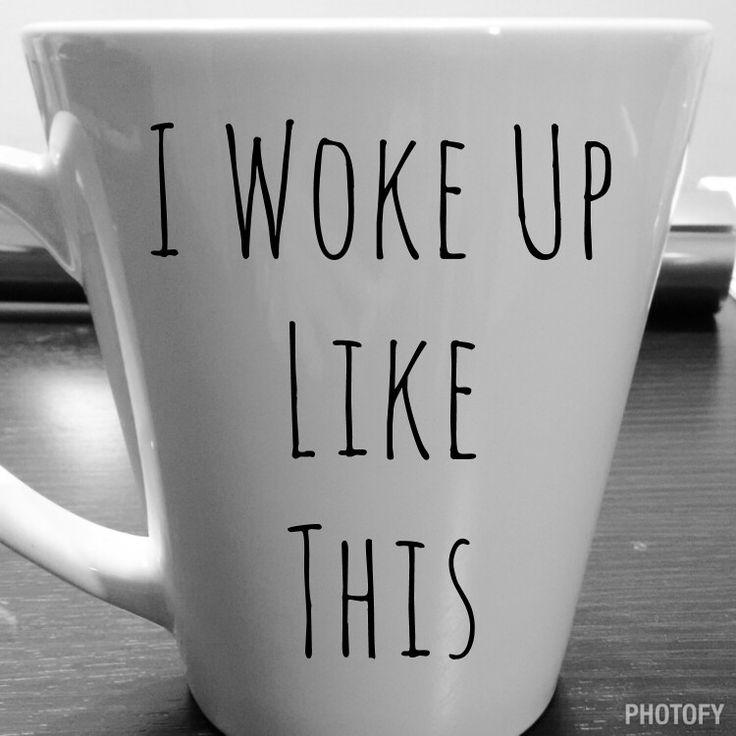 I woke up like this coffee mug for those mornings. #coffee #iwokeuplikethis #mugs