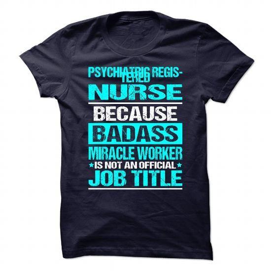 PSYCHIATRIC REGISTERED NURSE T-Shirts, Hoodies, Sweatshirts, Tee Shirts (21.99$ ==► Shopping Now!)