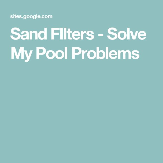 Sand FIlters - Solve My Pool Problems