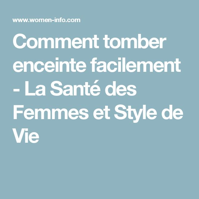 1000+ ideas about Comment Tomber Enceinte on Pinterest