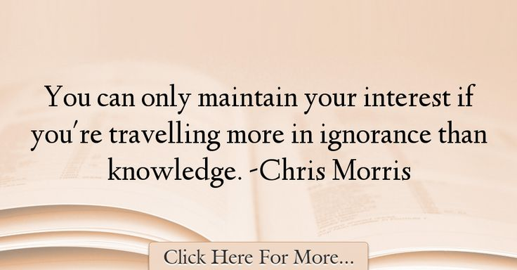 Chris Morris Quotes About Knowledge - 39930