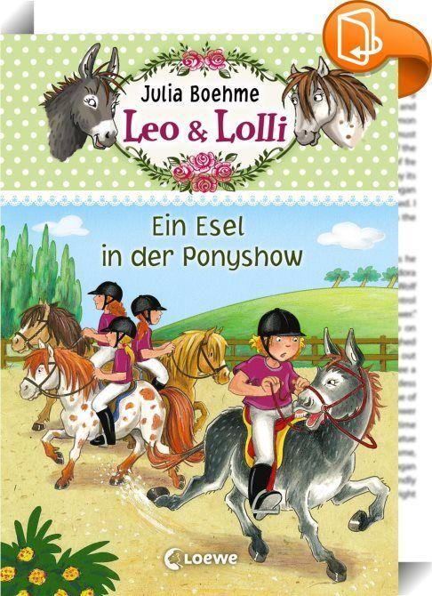 Leo & Lolli 4 - Ein Esel in der Ponyshow    :  Bald ist es so weit, dann findet endlich die große Ponyshow der Schule statt! Lulu und ihre Freundinnen stürzen sich mit Feuereifer in die Proben. Doch Lulus geliebter Esel Leo tanzt immer wieder aus der Reihe und sorgt damit für jede Menge Unruhe. Als die Rektorin ihn schließlich vom Platz verweist, droht die Aufführung der Freundinnen zu platzen …   In ihrer Reihe Leo & Lolli erzählt Erfolgsautorin Julia Boehme (Conni) von der ungewöhnli...