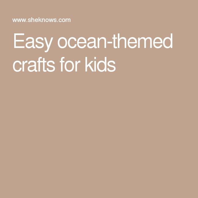 Easy ocean-themed crafts for kids