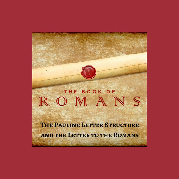 The Pauline Letter Structure and the Letter to the Romans
