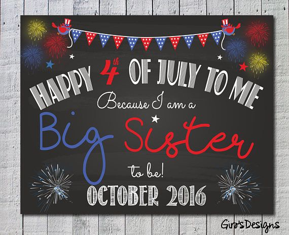 4 of july sign, happy 4 of july to me because I am a Big Sister or Brother, customizable sign chalkboard sign happy 4 of july big printable