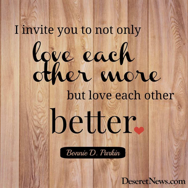 """I invite you to not only love each other more but love each other better."" Sister Parkin #WomensMeeting #lds #quotes"
