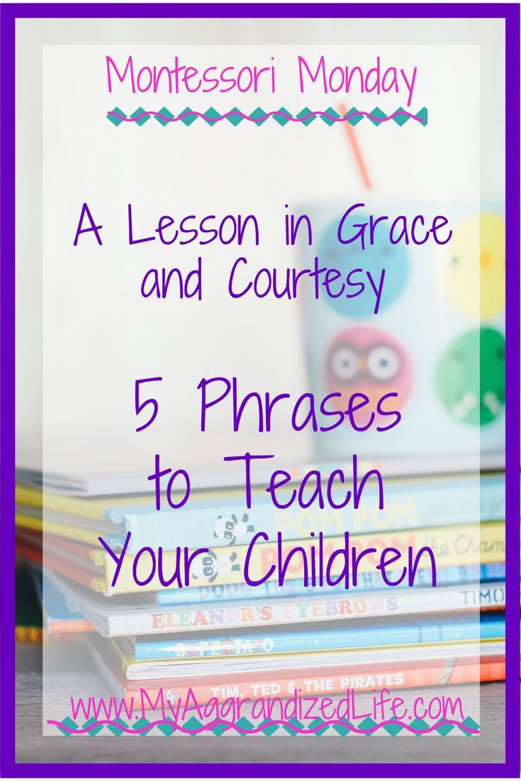 Montessori Monday: A Lesson in Grace and Courtesy - 5 Golden Phrases All Children Must Learn - My Aggrandized Life