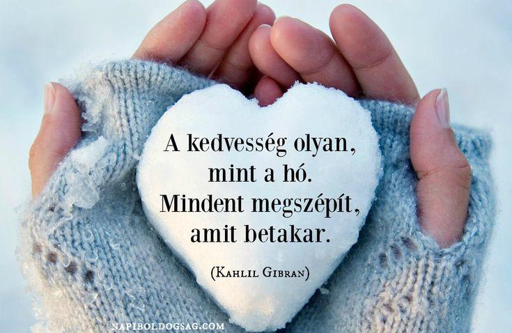 A kedvesség olyan, mint a hó idézet