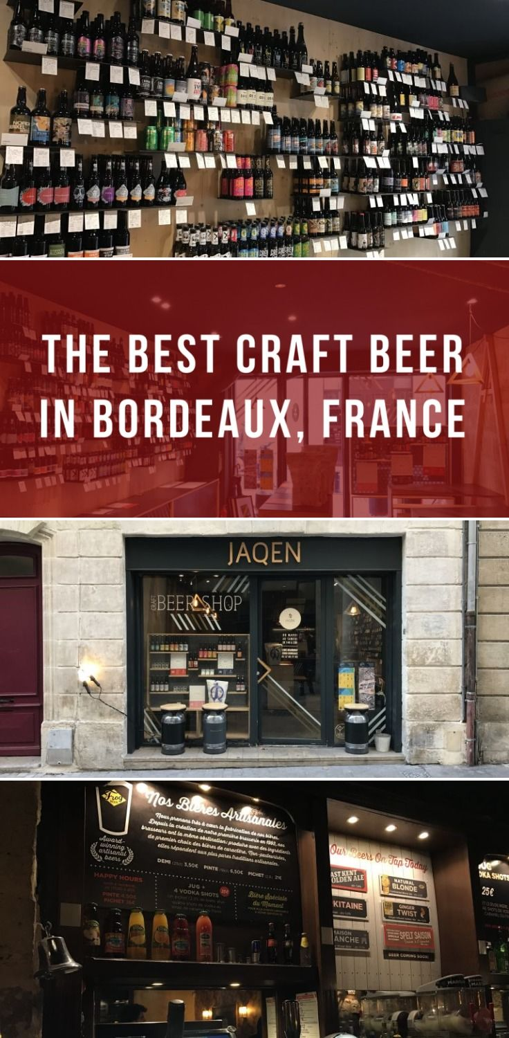 The Best Craft Beer In Bordeaux France Best Craft Beers Craft Beer Bordeaux