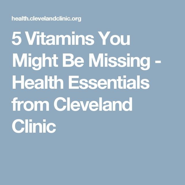 5 Vitamins You Might Be Missing - Health Essentials from Cleveland Clinic