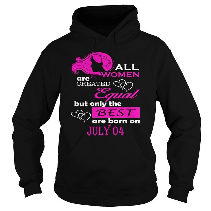 July 04 Shirts All Women Are Created Equal the Best Born July 04 T-Shirt 07/04 Birthday July 04 ladies tees Hoodie Vneck Shirt for women #gift #ideas #Popular #Everything #Videos #Shop #Animals #pets #Architecture #Art #Cars #motorcycles #Celebrities #DIY #crafts #Design #Education #Entertainment #Food #drink #Gardening #Geek #Hair #beauty #Health #fitness #History #Holidays #events #Home decor #Humor #Illustrations #posters #Kids #parenting #Men #Outdoors #Photography #Products #Quotes…