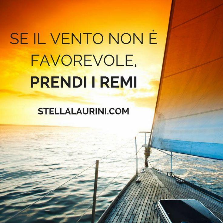 """""""Se il vento non è favorevole, prendi i remi."""" – Proverbio latino"""