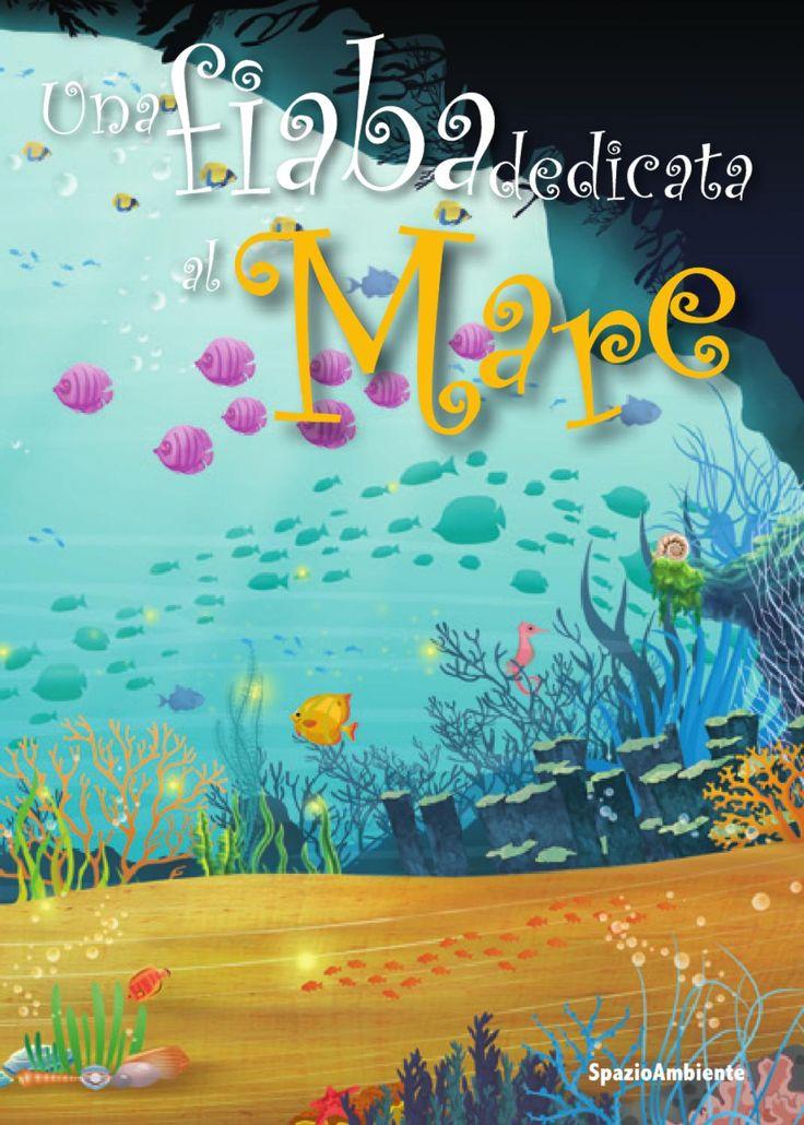 Una Fiaba dedicata al Mare Fiabe, storie e poesie dedicate alla Mare…
