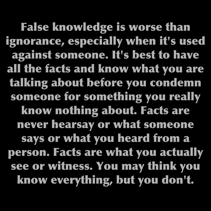 Perfect for all those who are know it alls who in reality, don't know the half of it. Or for those who always assume the worst about you.