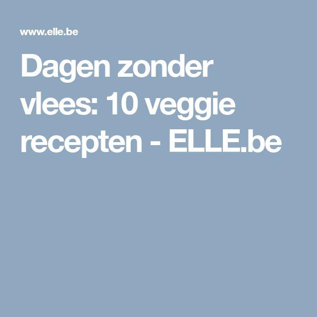 Dagen zonder vlees: 10 veggie recepten - ELLE.be