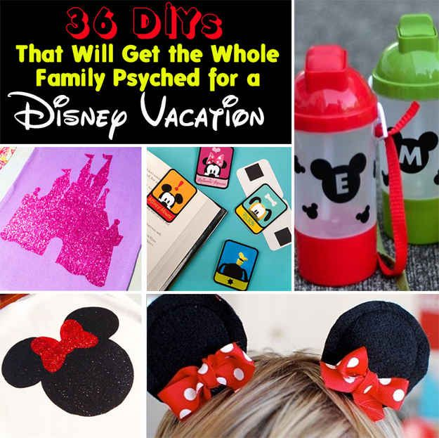 36 DIYs That Will Get The Whole Family Psyched For A Disney Vacation. Do people really need something to GET them psyched!? I'm psyched from the beginning! Anyway, these ideas are still fun!