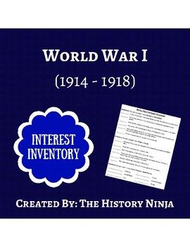 World War I Interest InventoryThis is an introductory lesson for middle or high school students and can be used to expose students to World War I.  This lesson presents students with basic World War I concepts and requires them to consider their views on the Great War.Duration - Can be used for one class period (45 minutes to 1 hour).Included: (1 title page and 2 page assignment)- World War I Interest Inventory- World War I Interest Inventory Answer KeyPlease view my other products!Crossword…