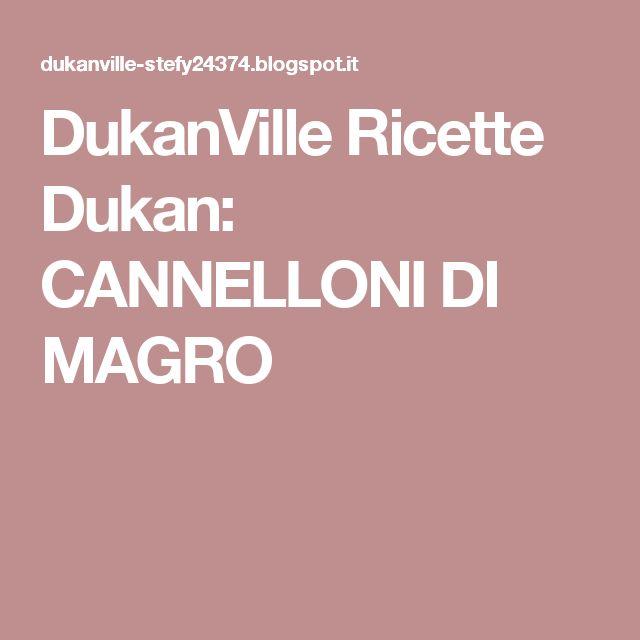 DukanVille Ricette Dukan: CANNELLONI DI MAGRO
