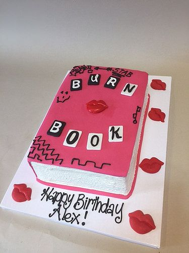 CREATIVE CAKES | Tinley Park, IL www.realbuttercream.com This cake is so Fetch. Burn book cake from Mean Girls! Awesome!