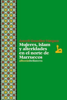 Mujeres, Islam y alteridades en el norte de Marruecos / Araceli González Vázquez Barcelona : Bellaterra, 2015 [05] 296 p. Colección: Alborán ; 39 ISBN 9788472906945 / 15 € / ES / ENS / Antropología social / Género / Islam / Marruecos / Mujeres / Población musulmana / Vida rural