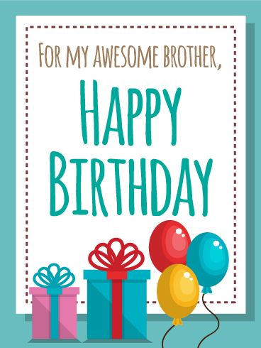 For my Awesome Brother - Happy Birthday Card: No one has a brother more awesome than yours! As your brothers birthday approaches, celebrate with a Happy Birthday card! The colors, message, presents, and balloons on this birthday card make it the perfect choice for the worlds best brother. Wish your brother a Happy Birthday, a day full of fun, and many more years of happiness with this cheery birthday card!
