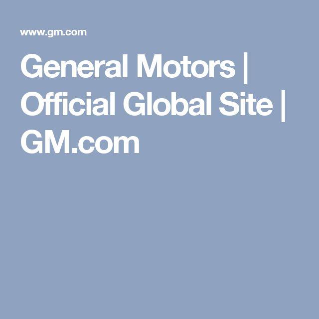 General Motors Official Global Site Gm Com General Motors Global Motor