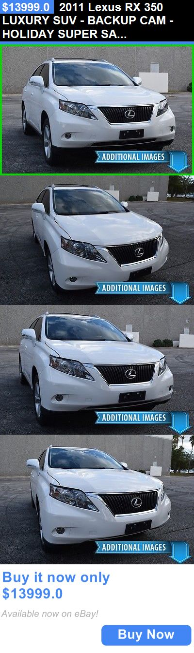 SUVs: 2011 Lexus Rx 350 Luxury Suv - Backup Cam - Holiday Super Sale! Rx350 Volvo Xc90 Cadillac Srx Is250 Acura Mdx Gs Gs350 Infiniti Fx37 Fx35 Bmw X5 BUY IT NOW ONLY: $13999.0