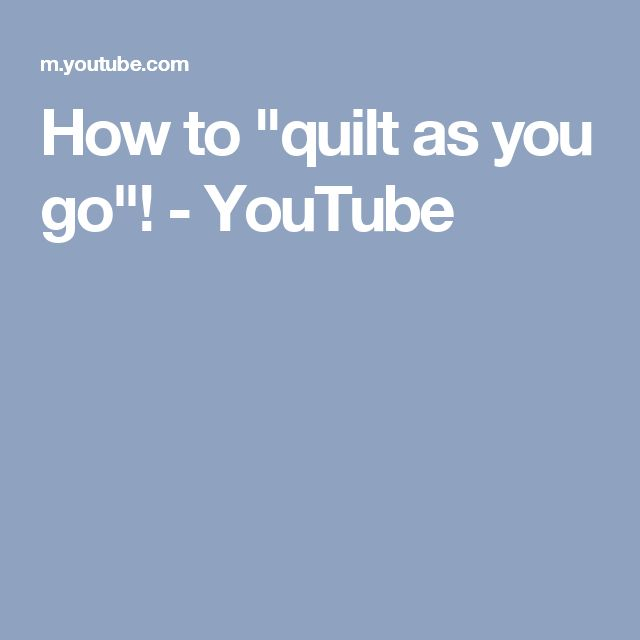 """How to """"quilt as you go""""! - YouTube"""