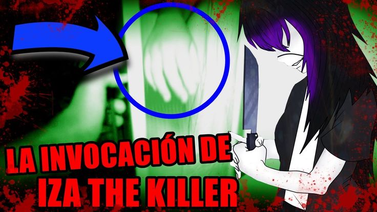 LA INVOCACIÓN DE IZA THE KILLER | La fangirl de jeff the killer - Invoca...