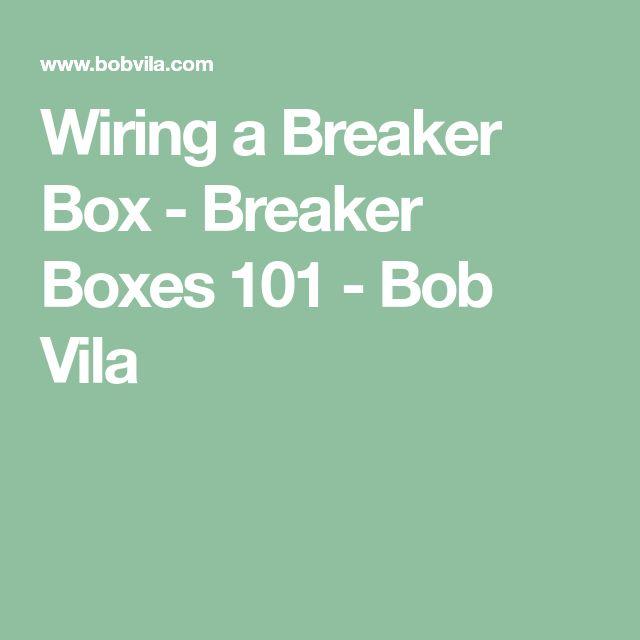 Wiring a Breaker Box - Breaker Boxes 101 - Bob Vila