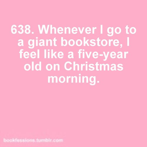 Haha! This is SO true!Book Stores, Reading, Quotes, Bookstores, Truths, So True, Christmas Mornings, Yup, True Stories