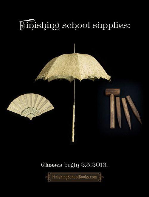 Gail Carriger - Etiquette & Espionage  Finishing School supplies