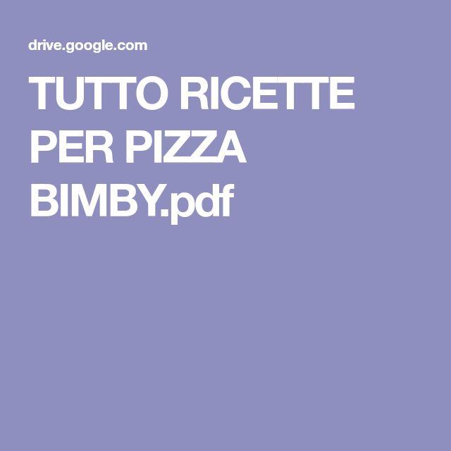 TUTTO RICETTE PER PIZZA BIMBY.pdf