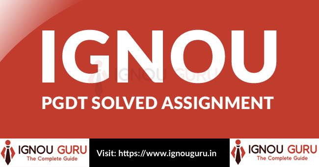 Ignou Pgdt Solved Assignment 2019 In 2020 This Or That Questions
