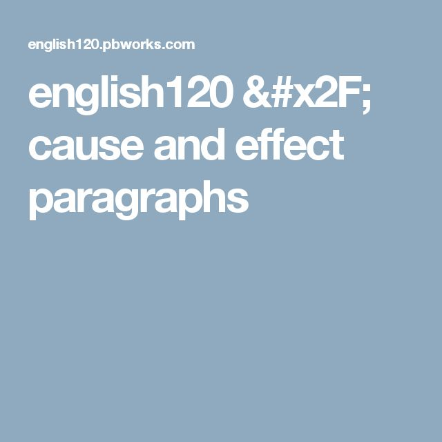 english120 / cause and effect paragraphs