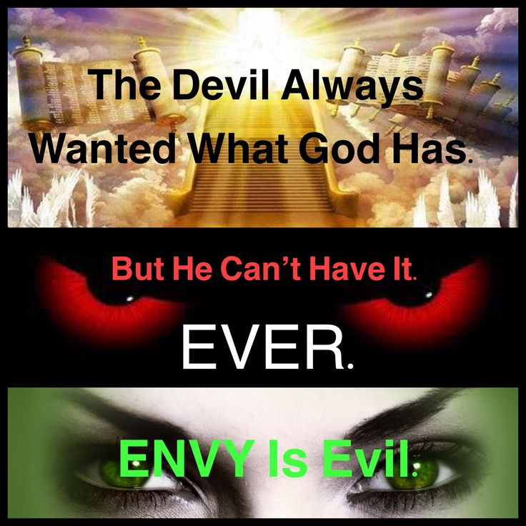 The Devil Always Wanted What God Has. But He Can't Have It. EVER. #ENVY Is #Evil. ❤️✡️✝️✡️❤️ #Godisgood #Jesuslovesyou #havefaith #heaven #hell #eternity #life #forever #Jesusdiedforyou #Be #Sin #Free #EternalLife #ThankyouGod #Thankyou #JesusisLORD #eternal #wisdom #holybible #pray #powerful #prayers #repent #surrender #live #forever @godfoundation
