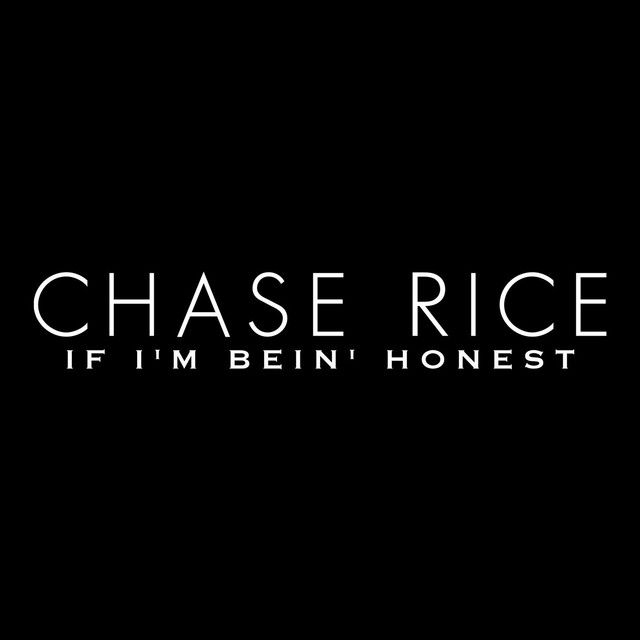 If I'm Bein' honest, a song by Chase Rice on Spotify