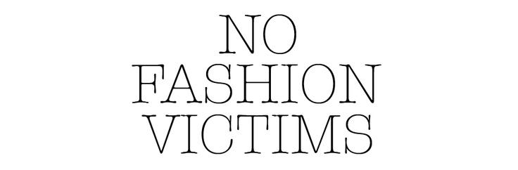 No Fashion Victims