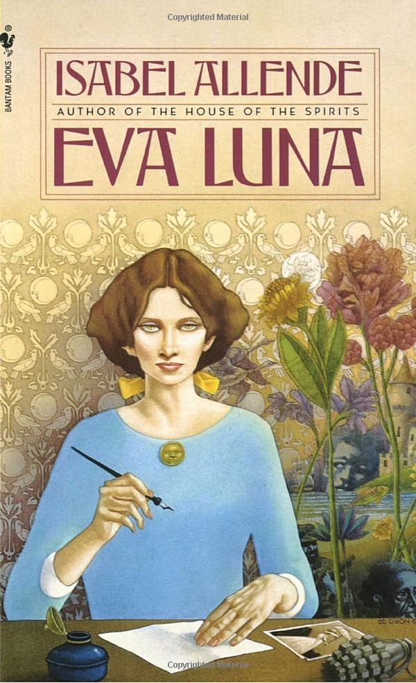 eva luna: Isabel Allende  My all time favorite book and Isa's namesake.