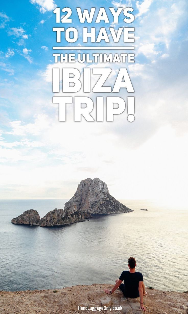 12 Ways To Have The Ultimate Trip To Ibiza, Spain - Hand Luggage Only - Travel…