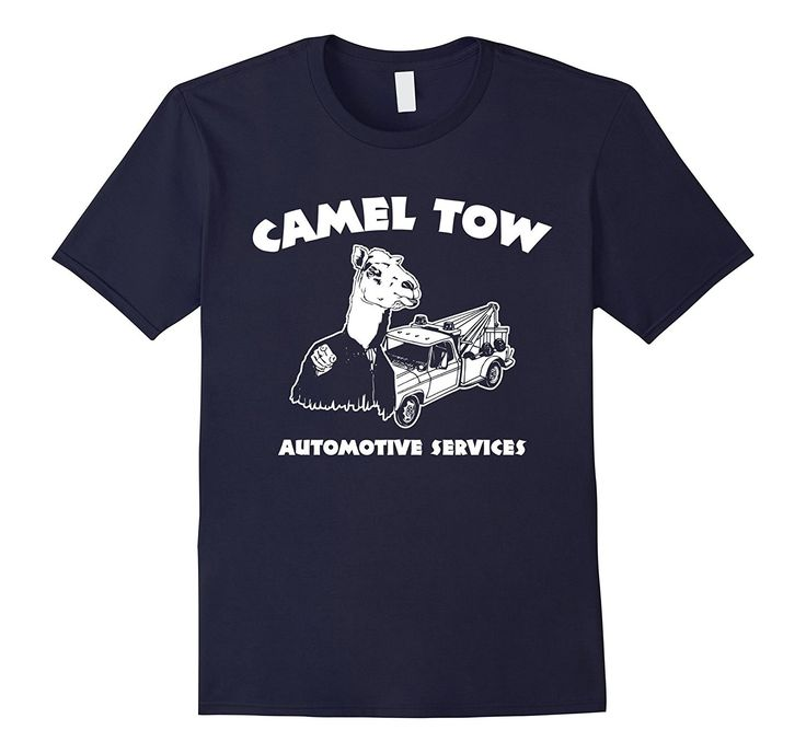 Camel Tow Automotive T-Shirt funny saying sarcastic novelty