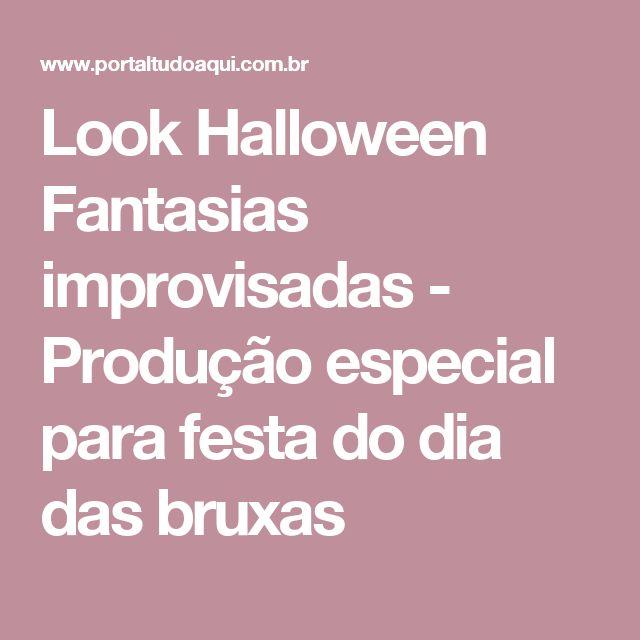 Look Halloween Fantasias improvisadas - Produção especial para festa do dia das bruxas