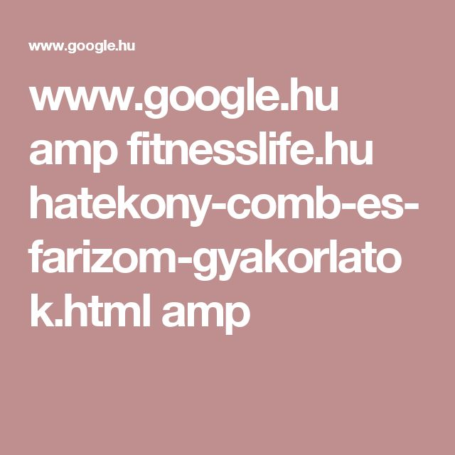 www.google.hu amp fitnesslife.hu hatekony-comb-es-farizom-gyakorlatok.html amp