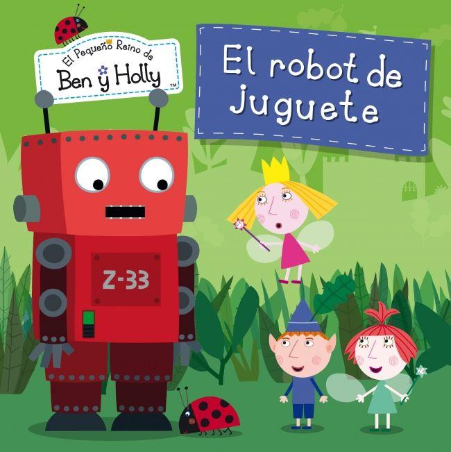 EL ROBOT DE JUGUETE (EL PEQUEÑO REINO DE BEN Y HOLLY NÚM. 6) - Holly, Ben y sus amigos han encontrado un viejo robot roto en el pequeño bosque. Holly quiere repararlo con su varita mágica, pero Ben y Barnaby prefieren usar sus poderes de duende. Cuando por fin consiguen arreglarlo, el robot empieza a comportarse de un modo muy extraño... ¡Lee la historia y descubre qué sucede en esta fantástica aventura!